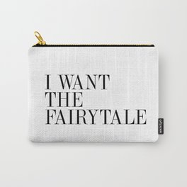 I WANT THE FAIRYTALE Carry-All Pouch