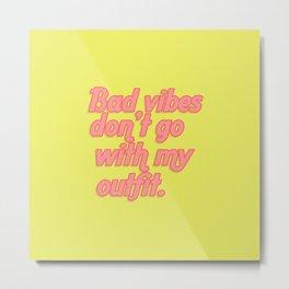 Bad Vibes Metal Print