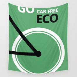 GO ECO-GO CAR FREE-GO GREEN-SAVE NATURE Wall Tapestry