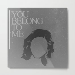 You Belong To Me Metal Print