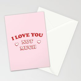 I Love You Not Much Stationery Cards