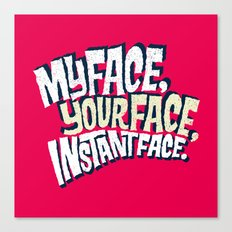 MyFace, YourFace, InstantFace Canvas Print