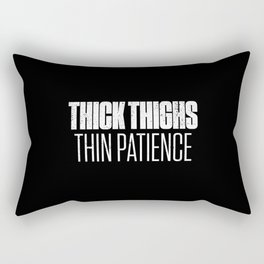 Thick Thighs Thin Patience Funny Distressed Rectangular Pillow