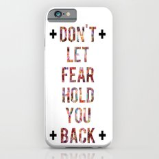 Don't Let Fear iPhone 6s Slim Case