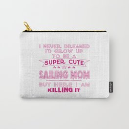 SUPER CUTE A SAILING MOM Carry-All Pouch