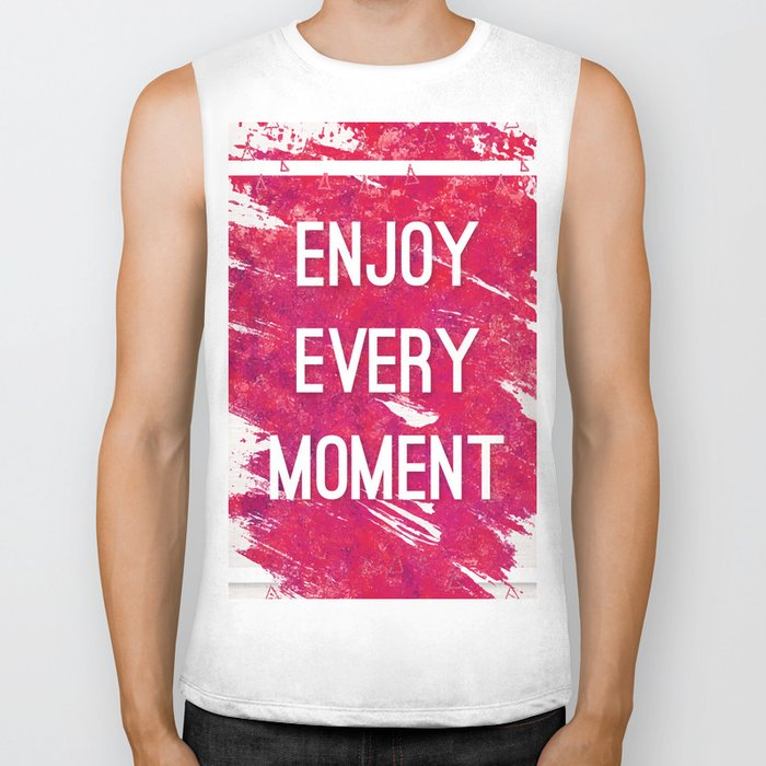 Enjoy Every Moment Biker Tank