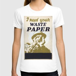 Vintage poster - I Need Your Waste Paper T-shirt