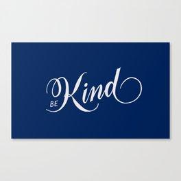 Be Kind Blue Inspirational Canvas Print
