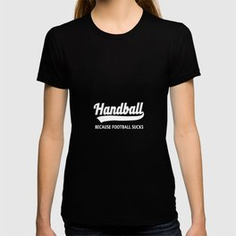 Handball Player Football sucks Jump Shot T-shirt