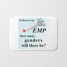 If there is an EMP... Bath Mat