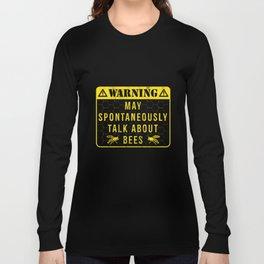 Warning May Spontaneously Talk About Bees Beekeeper TShirt Long Sleeve T-shirt
