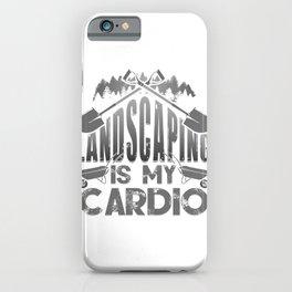 Landscaper Gift Landscaping is My Cardio Landscape Designer iPhone Case