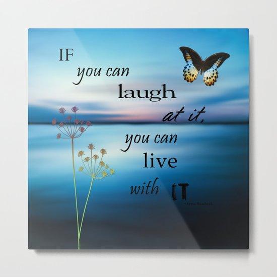 Laugh and Live Metal Print
