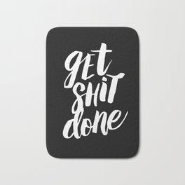 Get Shit Done black and white modern typographic quote poster canvas wall art home decor Bath Mat