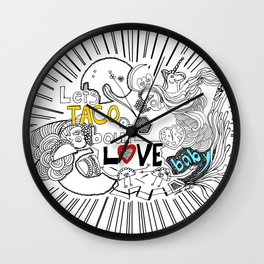 let's TACO bout LOVE baby Wall Clock