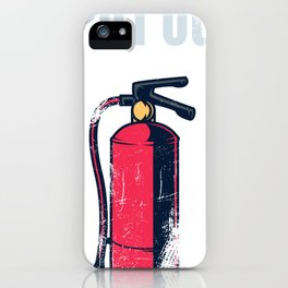 I Put Out Firefighter iPhone Case