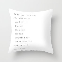 C.S.Lewis Quote: Whatever you do ... Throw Pillow