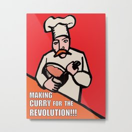 Making Curry for the Revolution Metal Print