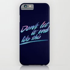 Last Words Slim Case iPhone 6s