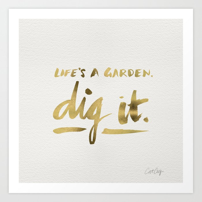 Dig It – Gold Ink Art Print