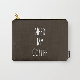 Need My Coffee Carry-All Pouch