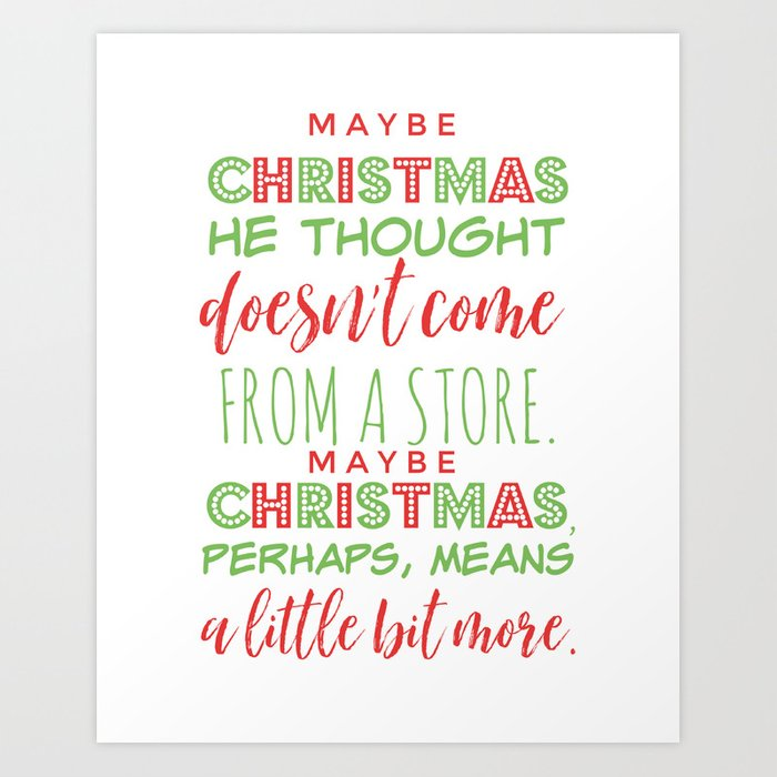 Maybe Christmas Means A Little Bit More The Grinch Who Stole Christmas Art Print By Feltingco