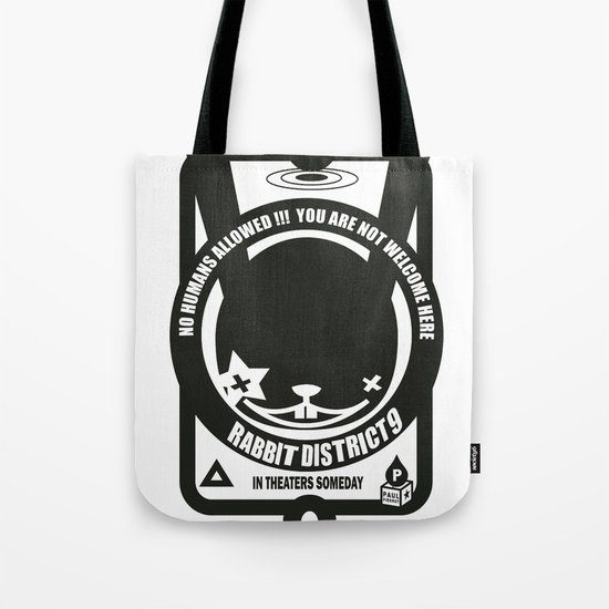NO HUMANS ALLOWED : RABBIT DISTRICT 9 SIGN Tote Bag