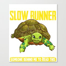 I Am a Slow Runner Funny Turtle Running Joke Canvas Print
