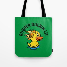 Rubber Duckin Lit - Flaming Toy Duck Tote Bag