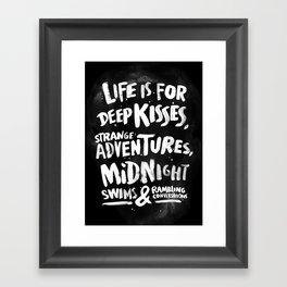 Life is for deep kisses... Framed Art Print