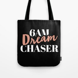 6am Dream Chaser Tote Bag