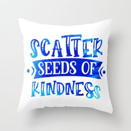 Scatter Seeds of Kindness Throw Pillow