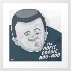 The Oobie-Doobie Moo Moo Art Print