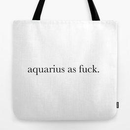 aquarius as fuck Tote Bag