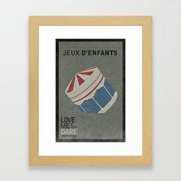 LOVE ME IF YOU DARE/JEUX D'ENFANTS Framed Art Print