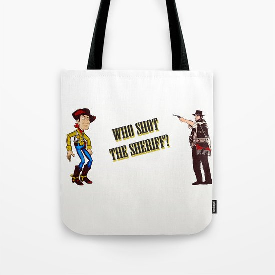 Who Shot The Sheriff? Tote Bag