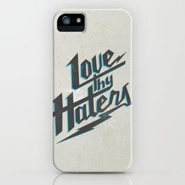 Love Thy Haters - White iPhone Case