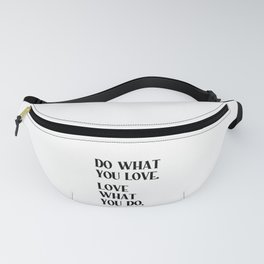 DO WHAT YOU LOVE. LOVE WHAT YOU DO. Black Typography Fanny Pack