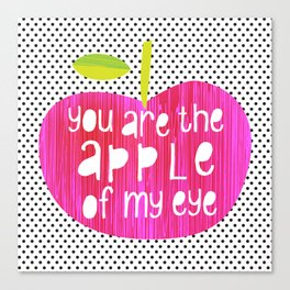 Apple of my eye - quote Canvas Print