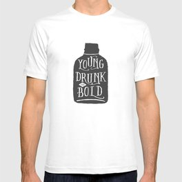 Young, Drunk and Bold T-shirt