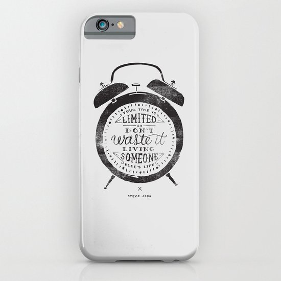 Your Time Is Limited iPhone & iPod Case
