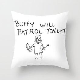 Buffy Will Patrol Tonight Throw Pillow