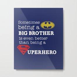 SUPERHERO BROTHER Metal Print