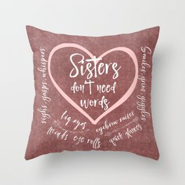 No Words: Sister Love Quote Throw Pillow