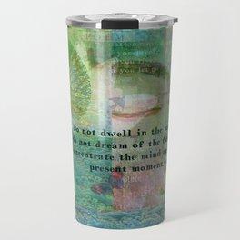 Buddha motivational quote art Travel Mug