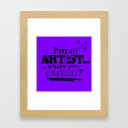 I'm an Artist Framed Art Print