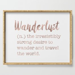 Wanderlust definition Serving Tray