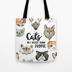 CATS ARE BETTER THAN PEOPLE Tote Bag
