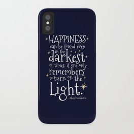 HAPPINESS CAN BE FOUND EVEN IN THE DARKEST OF TIMES - HP3 DUMBLEDORE QUOTE iPhone Case