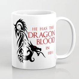 He Has The Dragon Blood Coffee Mug